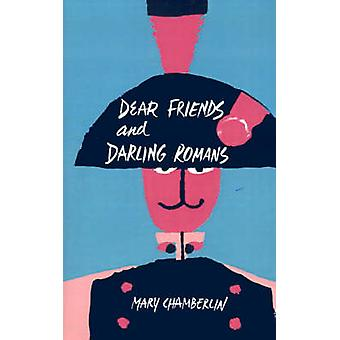 Dear Friends and Darling Romans by Chamberlin & Mary