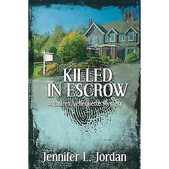 Killed in Escrow by Jordan & Jennifer L.