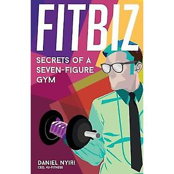 FITBIZ Secrets of a SevenFigure Gym by Morrison & Topher