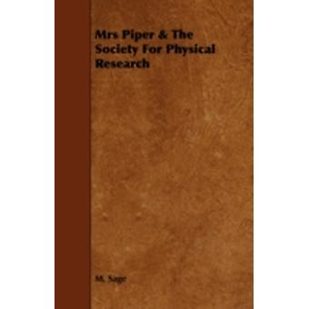 Mrs Piper  the Society for Physical Research by Sage & M.