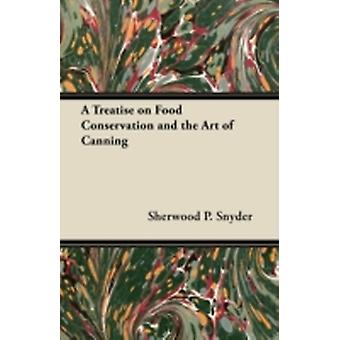 A Treatise on Food Conservation and the Art of Canning by Snyder & Sherwood P.