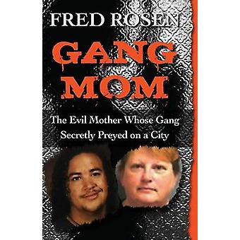Gang Mom by Rosen & Fred