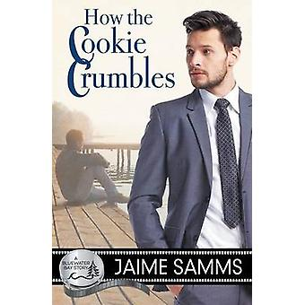 How the Cookie Crumbles by Samms & Jaime