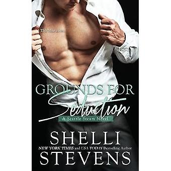 Grounds for Seduction by Stevens & Shelli