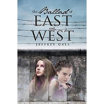 The Ballad Of East And West de Gale et Jeffrey