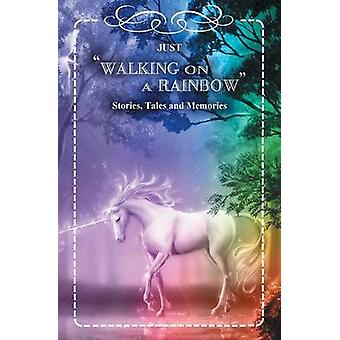 Walking on a Rainbow by Lancaster & Valerie A.