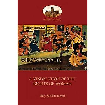 A Vindication of the Rights of Woman  Aziloth Books by Wollstonecraft & Mary