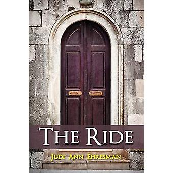 The Ride by Ehresman & Judi Ann