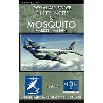 Royal Air Force Pilots Notes for Mosquito Marks FII and NFXII by Air Force & Royal