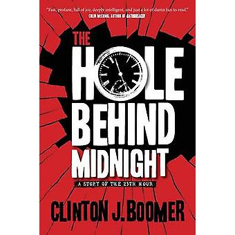The Hole Behind Midnight by Boomer & Clinton