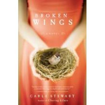 Broken Wings A Novel by Stewart & Carla