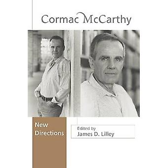 Cormac McCarthy New Directions by Lilley & James D.