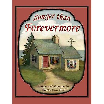 Longer Than Forevermore by West & Martha Sears