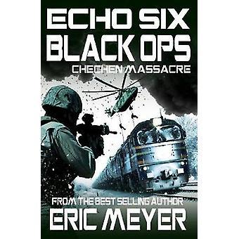 Echo Six Black Ops 4  Chechen Massacre by Meyer & Eric