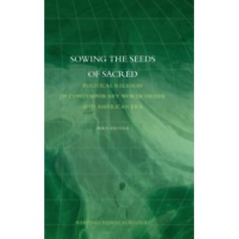 Sowing the Seeds of Sacred Political Religion of Contemporary World Order by Aaltola & Mika