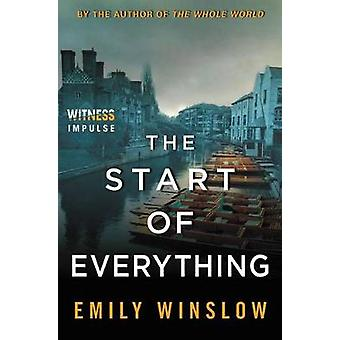 The Start of Everything - A Keene and Frohmann Mystery by Emily Winslo