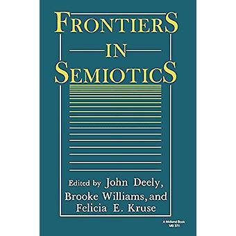 Frontiers in Semiotics by John Deely - 9780253203717 Book