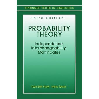 Probability Theory - Independence - Interchangeability - Martingales b