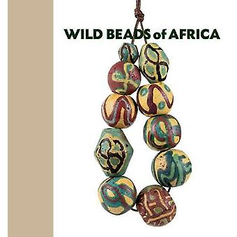 Wild Beads of Africa - Old Powderglass Beads from the Collection of Bi
