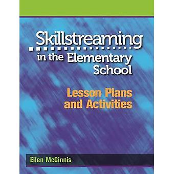 Skillstreaming in the Elementary School - Lesson Plans and Activities