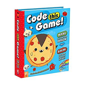 Code This Game! - Make Your Game Using Python - Then Break Your Game t