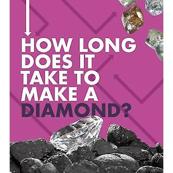 How Long Does It Take to Make a Diamond? by Emily Hudd - 978147478886