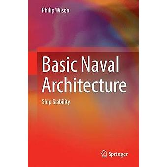 Basic Naval Architecture - Ship Stability by Philip A. Wilson - 978331