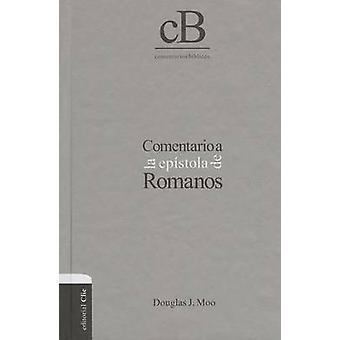 Comentario a la Epistola de Romanos by Douglas J Moo - 9788482677071