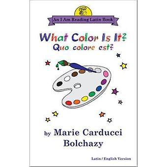 What Color is it? - Quo Colore Est? by Marie Carducci Bolchazy - 97808