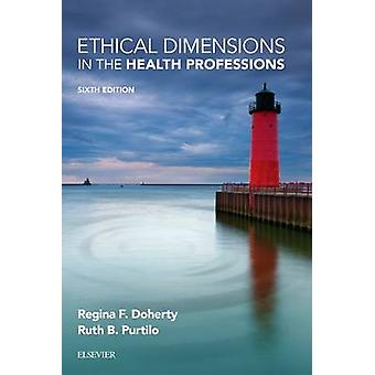 Ethical Dimensions in the Health Professions (6th Revised edition) by