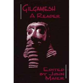 Gilgamesh - A Reader by John R. Maier - 9780865163492 Book