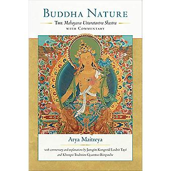 Buddha Nature - The Mahayana Uttaratantra Shastra with Commentary by A