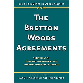 The Bretton Woods Agreements - Together with Scholarly Commentaries an