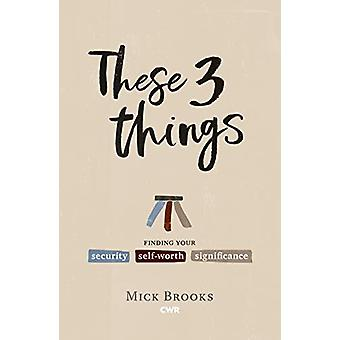 These Three Things by Mick Brooks - 9781782598282 Book