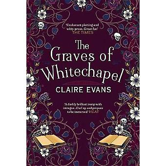 The Graves of Whitechapel by Claire Evans - 9780751575323 Book