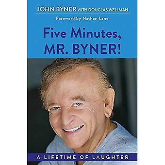Cinque minuti, Mr. Byner: una vita di risate