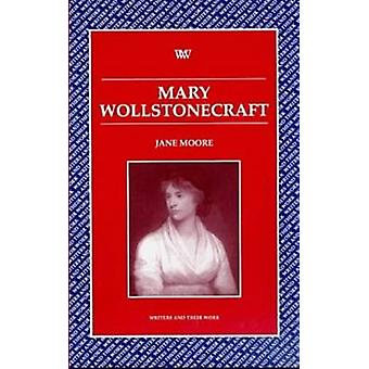 Mary Wollstonecraft by Dr. Jane Moore