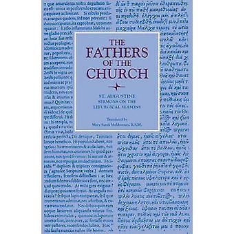 Sermons on the Liturgical Seasons - Vol. 38 by Augustine - 97808132156