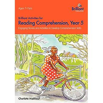 Brilliant Activities for Reading Comprehension - Year 5 - Engaging Sto
