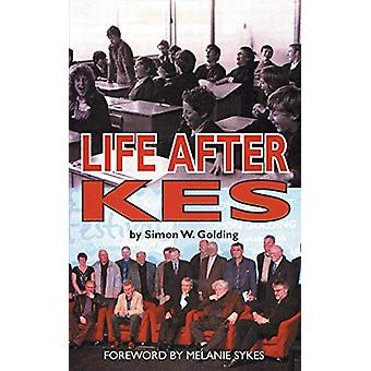 Life After Kes by Simon W Golding - 9780993337154 Book