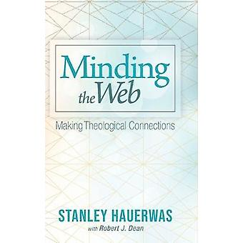Minding the Web by Stanley Hauerwas - 9781532650062 Book