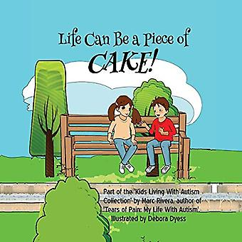 Life Can Be a Piece of Cake! by Marc Rivera - 9781621379683 Book