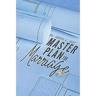Master Plan for Marriage by Dr Archie L Bost - 9781644712412 Book