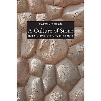 A Culture of Stone by Carolyn J Dean