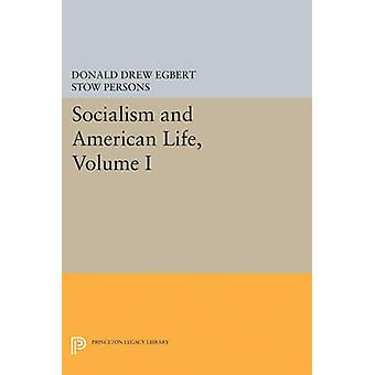 Socialism and American Life - Volume I by Donald Drew Egbert - Thomas