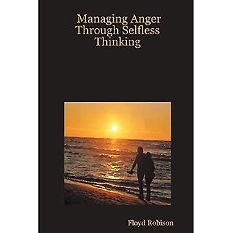 Managing Anger Through Selfless Thinking