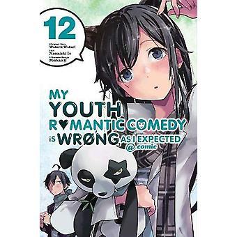 My Youth Romantic Comedy is Wrong, As I Expected @ comic, Vol. 12 (manga) by Ponkan 8, Wataru Watari (Paperback, 2019)