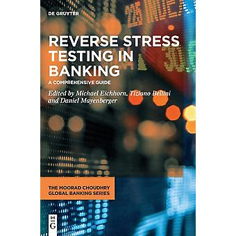 Reverse Stress Testing in Banking  A Comprehensive Guide by Edited by Michael Eichhorn & Edited by Tiziano Bellini & Edited by Daniel Mayenberger
