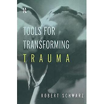 Tools for Transforming Trauma: Ericksonian and Other Progressive Approaches to Treating Trauma and Abuse
