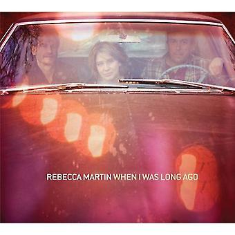 Rebecca Martin - When I Was Long Ago [CD] USA import